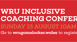 WRU Inclusive Coaching Conference